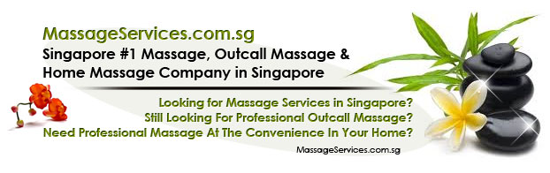 MassageServices.com.sg  - Singapore #1 Massage, Outcall Massage, & Home Massage Company. Looking for Massage Services in Singapore? Still Looking For Professional Outcall Massage? Need Professional Massage At The Convenience In Your Home?